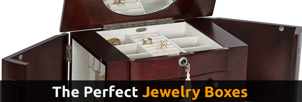 The Perfect Jewelry Boxes